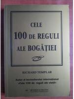 Richard Templar - Cele 100 de reguli ale bogatiei