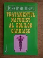 Richard Thomas - Tratamentul naturist al bolilor cardiace