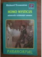 Anticariat: Richard Tremonton - Homo mysticus. Misterele existentei umane