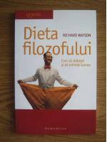Anticariat: Richard Watson - Dieta filozofului. Cum sa slabesti si sa schimbi lumea