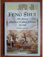 Anticariat: Richard Webster - Feng Shui. 101 sfaturi pentru a va aduce fericirea in casa
