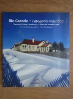Rio Grande. Patagonia Argentina. Tierra del Fuego, Antartida e Islas del Atlantico Sur