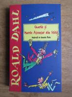Roald Dahl - Charlie si marele ascensor din sticla