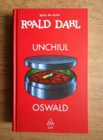 Roald Dahl - Unchiul Oswald