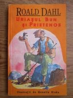 Roald Dahl - Uriasul bun si prietenos