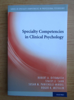 Robert A. Ditomasso - Specialty competencies in clinical psychology
