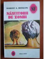 Robert A. Heinlein - Manuitorii de zombi
