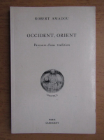 Anticariat: Robert Amadou - Occident, Orient