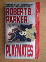 Anticariat: Robert B. Parker - Playmates