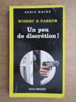 Robert B. Parker - Un peu de discretion
