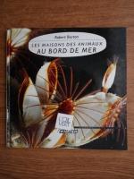Anticariat: Robert Burton - Les maisons des animaux au bord de mer
