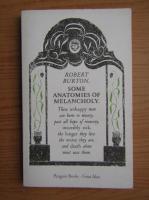 Robert Burton - Some anatomies of melancholy