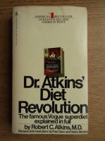 Robert C. Atkins - Dr Atkins diet revolution. The high calorie way to stay thin forever
