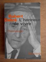 Robert Debre - L'honneur de vivre