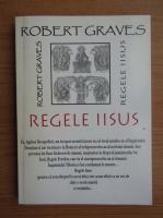 Robert Graves - Regele Iisus
