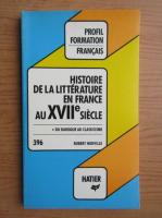Anticariat: Robert Horville - Histoire de la litterature en France au XVIIe siecle