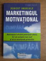 Robert Imbriale - Marketingul motivational