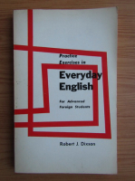 Anticariat: Robert J. Dixson - Practice exercises in everyday english