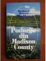 Robert James Waller - Podurile din Madison County