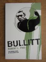 Anticariat: Robert L. Pike - Bullitt