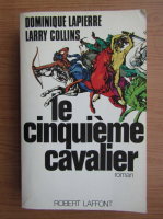Anticariat: Robert Laffont - Dominique Lapierre et Larry Collins. Le cinquieme cavalier