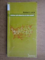 Robert Lazu - Calator prin America si alte eseuri