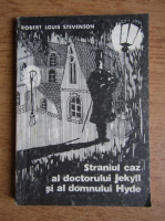 Anticariat: Robert Louis Stevenson - Straniul caz al doctorului Jekyll si al domnului Hyde