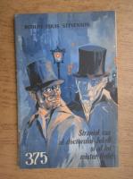 Robert Louis Stevenson - Straniul caz al doctorului Jekyll si al lui mister Hyde, 1 iulie, nr. 375