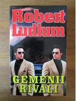 Robert Ludlum - Gemenii rivali