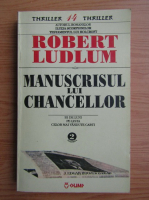 Anticariat: Robert Ludlum - Manuscrisul lui Chancellor (volumul 2)