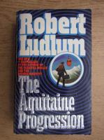 Anticariat: Robert Ludlum - The Aquitaine Progression