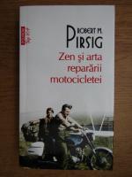 Anticariat: Robert M. Pirsig - Zen si arta repararii motocicletei