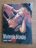 Anticariat: Robert Pierce - Misterele blondei