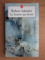 Anticariat: Robert Sabatier - Le Sourire aux levres