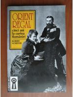 Anticariat: Robert Scheffer - Orient regal, cinci ani la curtea Romaniei