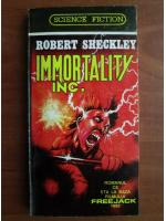 Anticariat: Robert Sheckley - Immortality inc.