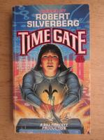 Anticariat: Robert Silverberg - Time gate