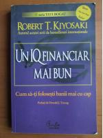 Anticariat: Robert T. Kiyosaki - Un IQ financiar mai bun