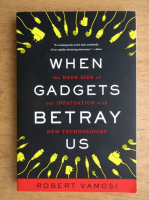 Robert Vamosi - When gadgets betray us