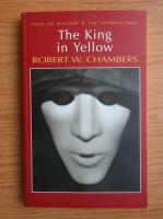 Anticariat: Robert W. Chambers - The king in yellow