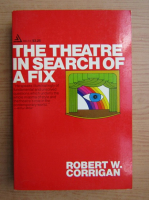 Anticariat: Robert W. Corrigan - The theatre in search of a fix