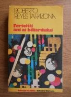 Anticariat: Roberto Reyes Tarazona - Fericitii ani ai biliardului