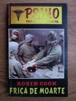Anticariat: Robin Cook - Frica de moarte