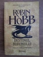 Robin Hobb - Destinul bufonului (volumul 2)