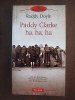 Anticariat: Roddy Doyle - Paddy Clarke ha, ha, ha