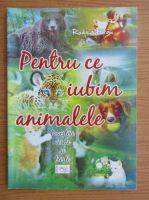 Anticariat: Rodica Birau - Pentru ce iubim animalele