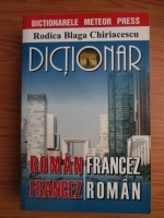 Rodica Blaga Chiriacescu - Dictionar roman-francez, francez-roman