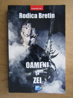 Anticariat: Rodica Bretin - Oameni si zei (volumul 1)