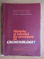 Anticariat: Rodica Mihaela Stanoiu - Metode si tehnici de cercetare in criminologie