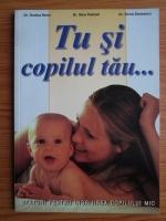 Anticariat: Rodica Nanu - Tu si copilul tau. Sfaturi pentru ingrijirea copilului mic